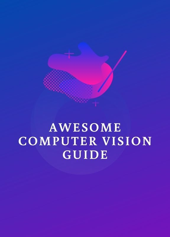 Awesome Computer Vision Guide